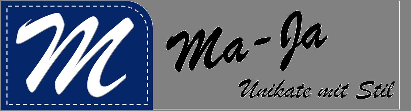 Ma-Ja - Unikate mit Stil